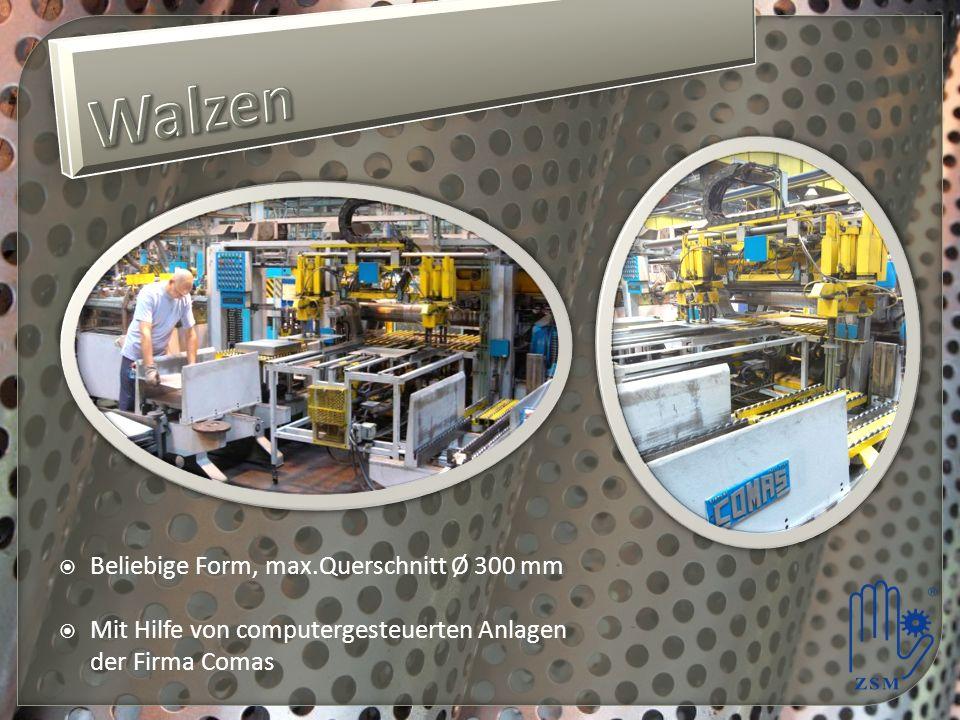 Beliebige Form, max.Querschnitt Ø 300 mm Mit Hilfe von computergesteuerten Anlagen der Firma Comas