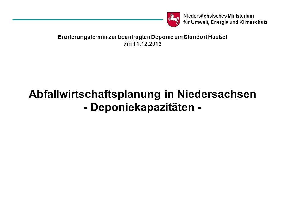 Niedersächsisches Ministerium für Umwelt, Energie und Klimaschutz Erörterungstermin zur beantragten Deponie am Standort Haaßel am 11.12.2013 Abfallwir