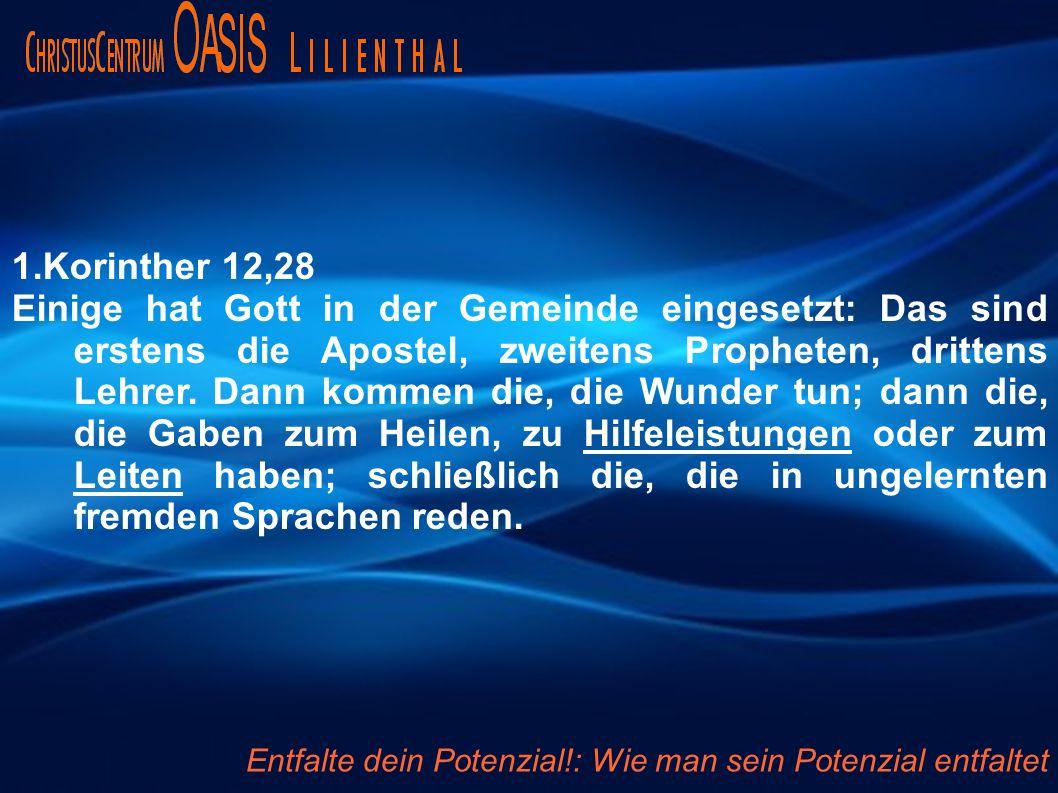 1.Korinther 12,28 Einige hat Gott in der Gemeinde eingesetzt: Das sind erstens die Apostel, zweitens Propheten, drittens Lehrer. Dann kommen die, die