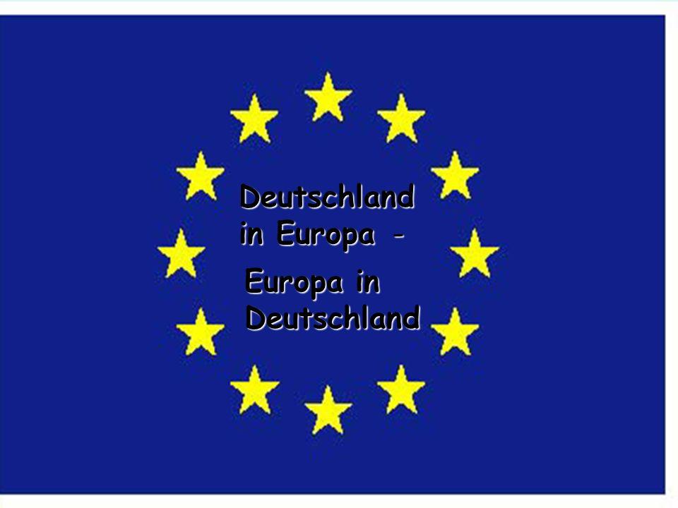 Deutschland in Europa - Europa in Deutschland