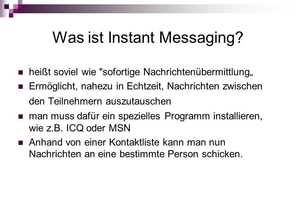 Was ist Instant Messaging? heißt soviel wie
