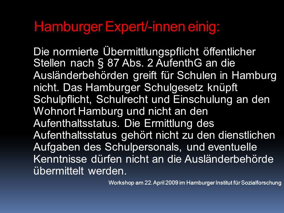 Hamburger Expert/-innen einig: Die normierte Übermittlungspflicht öffentlicher Stellen nach § 87 Abs. 2 AufenthG an die Ausländerbehörden greift für S