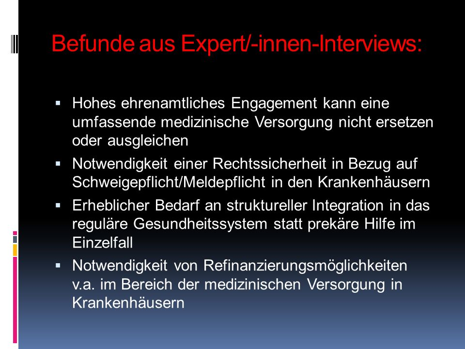 Befunde aus Expert/-innen-Interviews: Hohes ehrenamtliches Engagement kann eine umfassende medizinische Versorgung nicht ersetzen oder ausgleichen Not