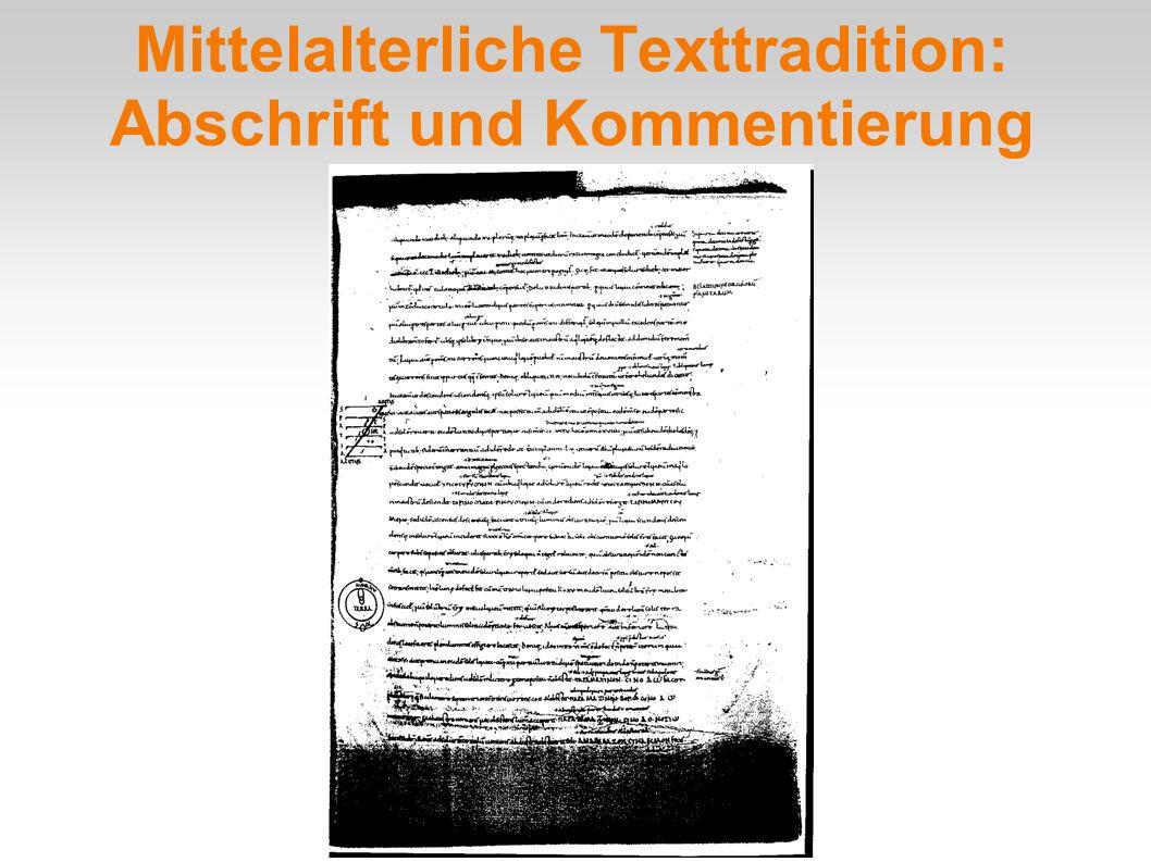 Mittelalterliche Texttradition: Abschrift und Kommentierung