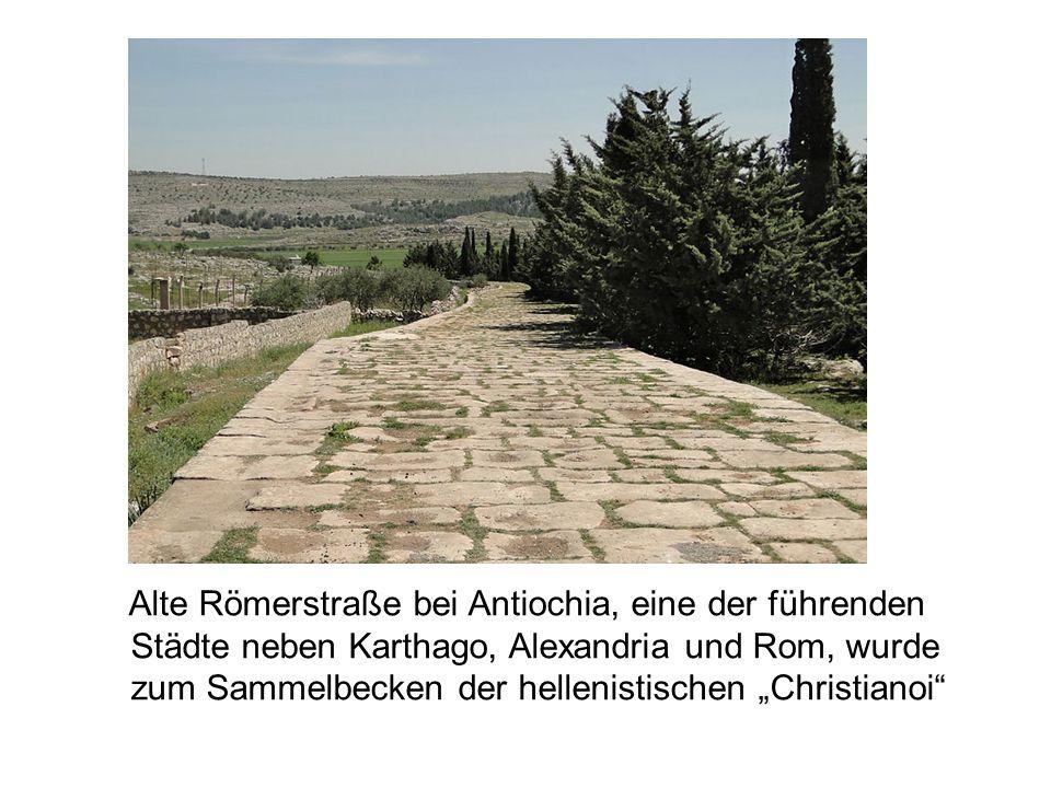 Alte Römerstraße bei Antiochia, eine der führenden Städte neben Karthago, Alexandria und Rom, wurde zum Sammelbecken der hellenistischen Christianoi