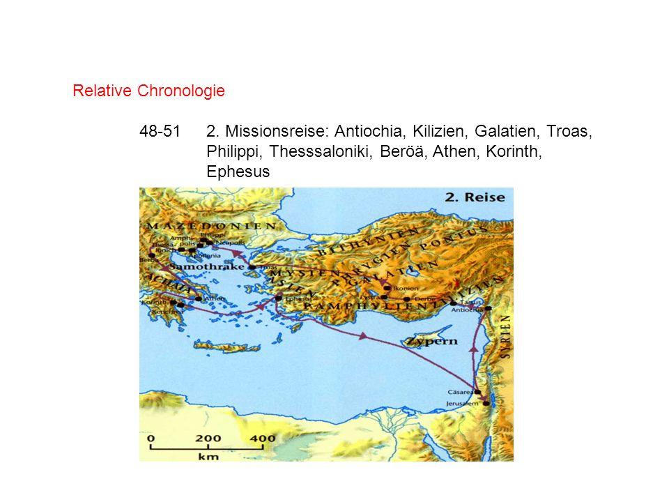 Relative Chronologie 48-512. Missionsreise: Antiochia, Kilizien, Galatien, Troas, Philippi, Thesssaloniki, Beröä, Athen, Korinth, Ephesus