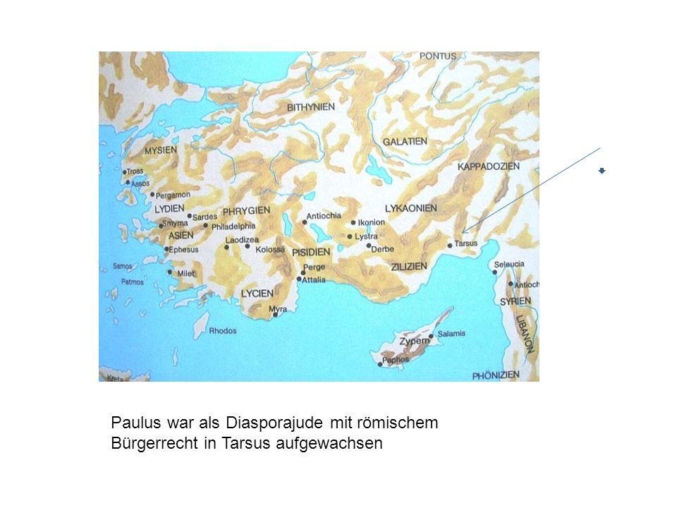 Paulus war als Diasporajude mit römischem Bürgerrecht in Tarsus aufgewachsen