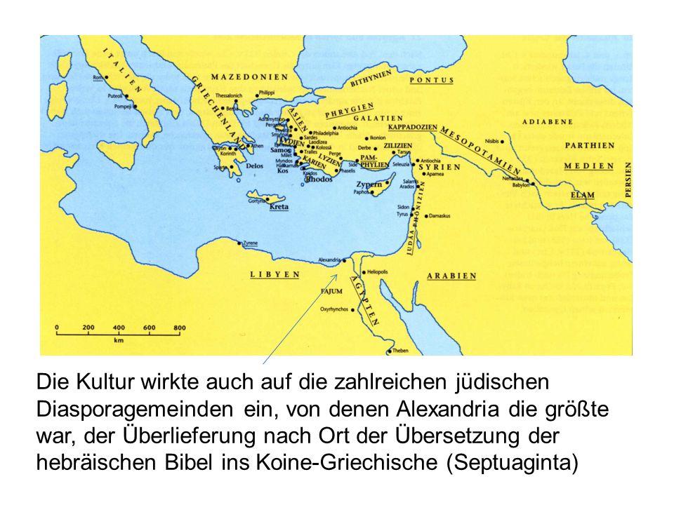 Die Kultur wirkte auch auf die zahlreichen jüdischen Diasporagemeinden ein, von denen Alexandria die größte war, der Überlieferung nach Ort der Überse