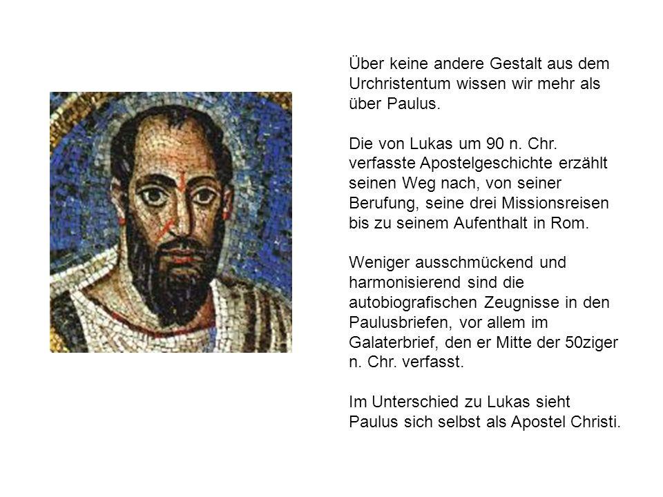 Über keine andere Gestalt aus dem Urchristentum wissen wir mehr als über Paulus. Die von Lukas um 90 n. Chr. verfasste Apostelgeschichte erzählt seine