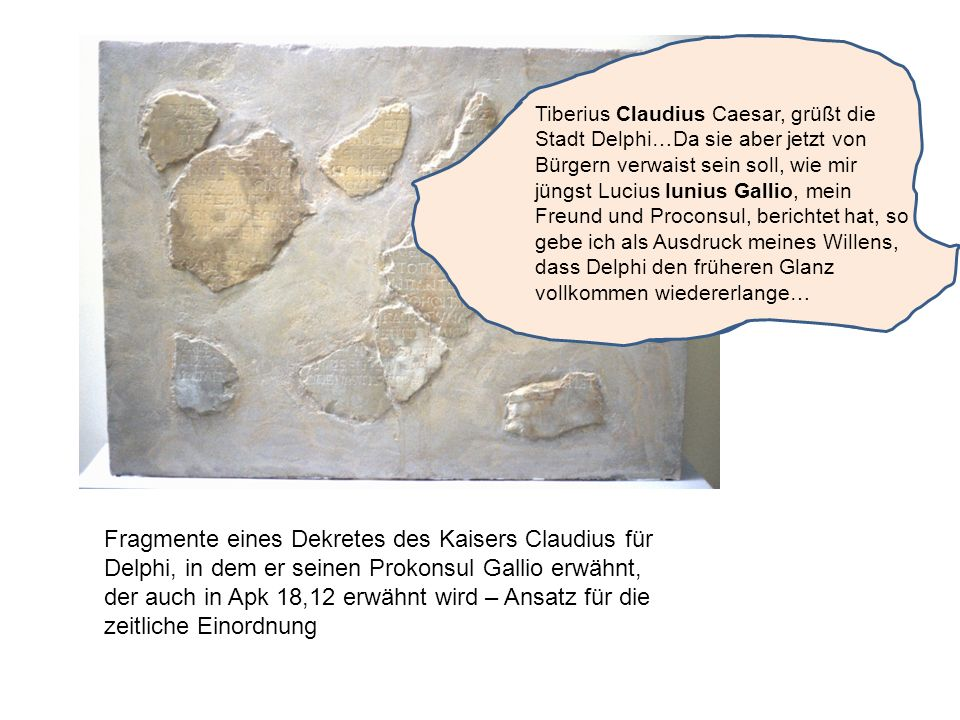 Fragmente eines Dekretes des Kaisers Claudius für Delphi, in dem er seinen Prokonsul Gallio erwähnt, der auch in Apk 18,12 erwähnt wird – Ansatz für d