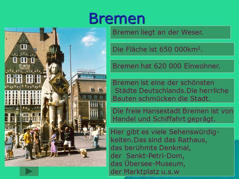 Bremen Bremen liegt an der Weser.Die Fläche ist 650 000km 2.