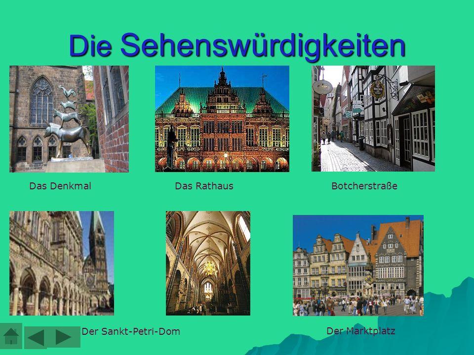 Die Sehenswürdigkeiten Das Denkmal Der Sankt-Petri-Dom Der Marktplatz Das RathausBotcherstraße