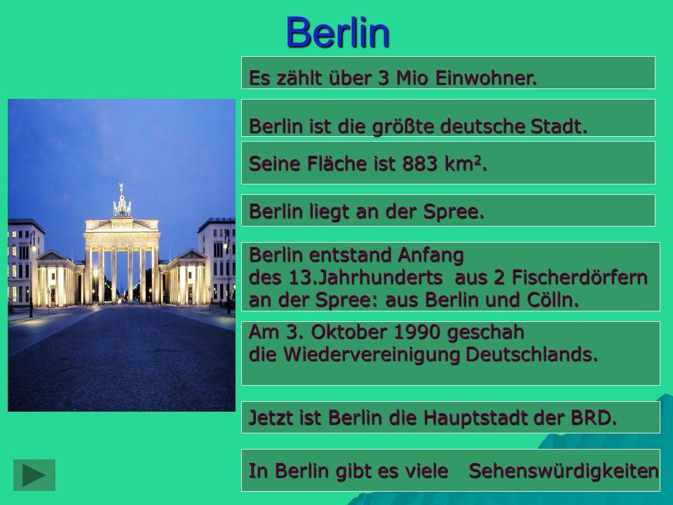 Berlin Berlin ist die größte deutsche Stadt.Seine Fläche ist 883 km 2.