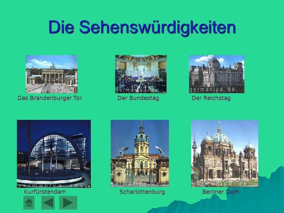 Die Sehenswürdigkeiten Das Brandenburger TorDer Reichstag Der Bundestag KurfürstendamBerliner DomScharlottenburg