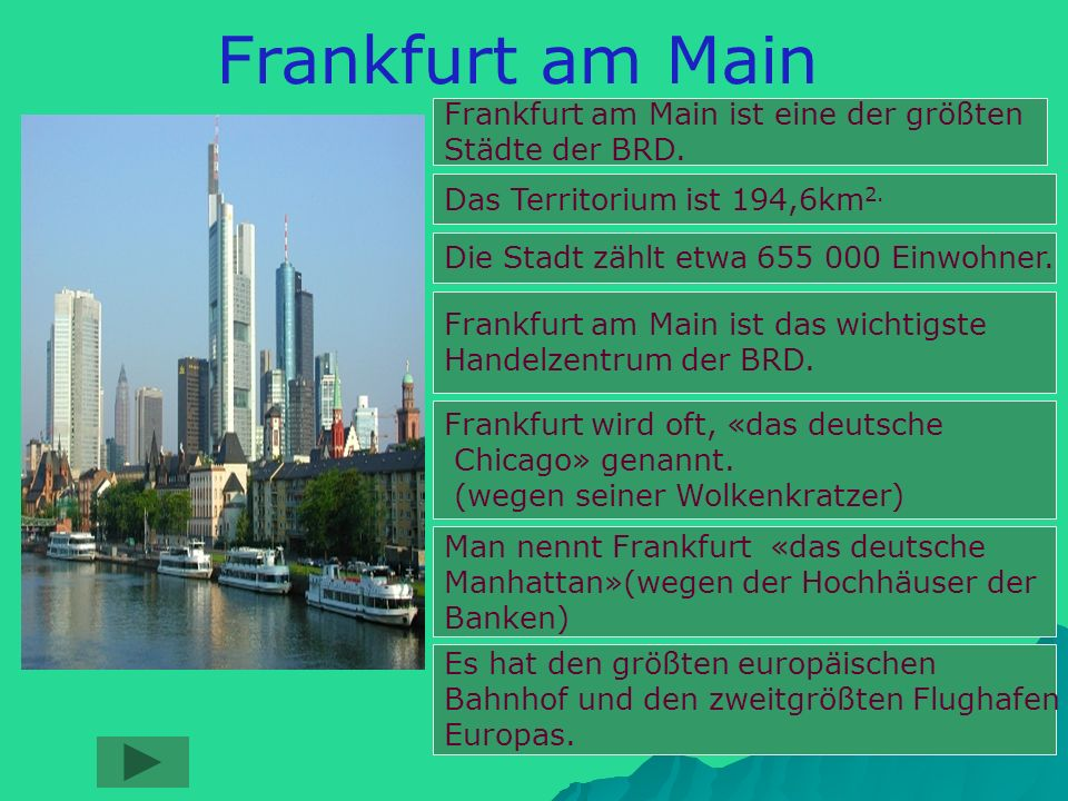 Frankfurt am Main Frankfurt am Main ist eine der größten Städte der BRD.