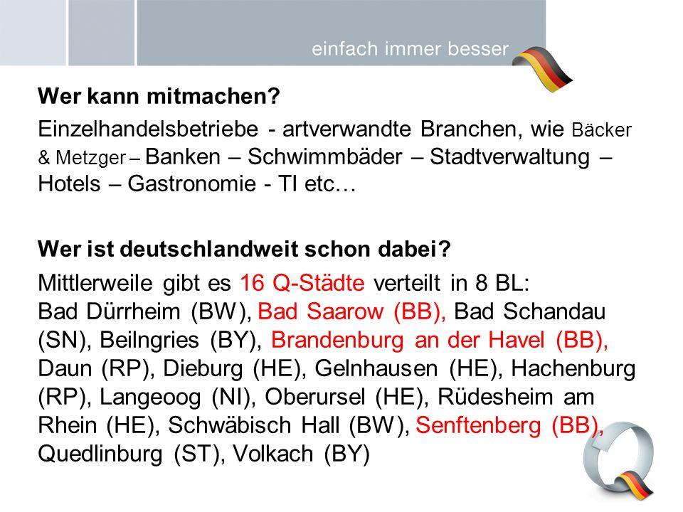 Wer kann mitmachen? Einzelhandelsbetriebe - artverwandte Branchen, wie Bäcker & Metzger – Banken – Schwimmbäder – Stadtverwaltung – Hotels – Gastronom