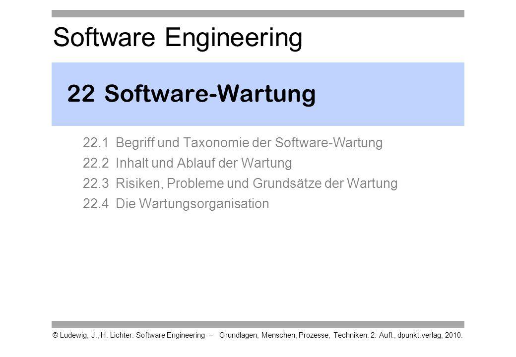 Software Engineering © Ludewig, J., H. Lichter: Software Engineering – Grundlagen, Menschen, Prozesse, Techniken. 2. Aufl., dpunkt.verlag, 2010. 22Sof