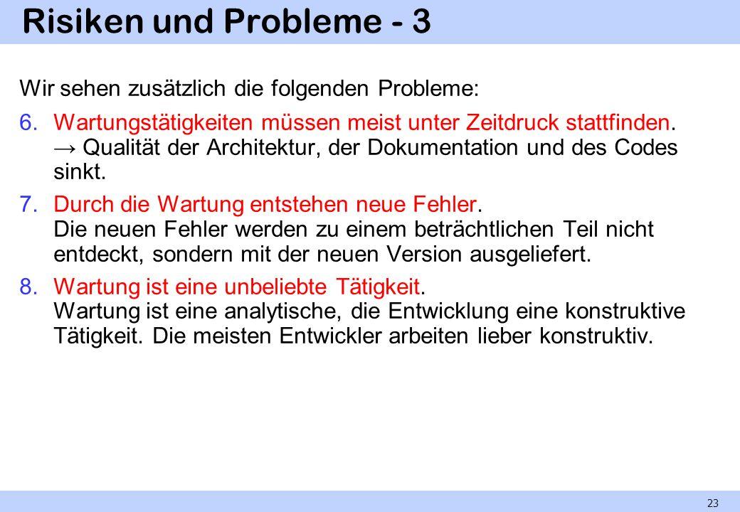 Risiken und Probleme - 3 Wir sehen zusätzlich die folgenden Probleme: 6.Wartungstätigkeiten müssen meist unter Zeitdruck stattfinden. Qualität der Arc