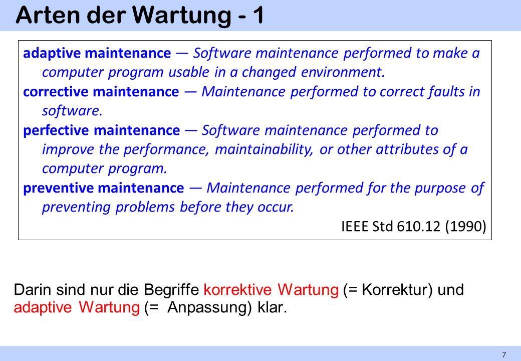 Arten der Wartung - 1 Darin sind nur die Begriffe korrektive Wartung (= Korrektur) und adaptive Wartung (= Anpassung) klar. 7 adaptive maintenance Sof