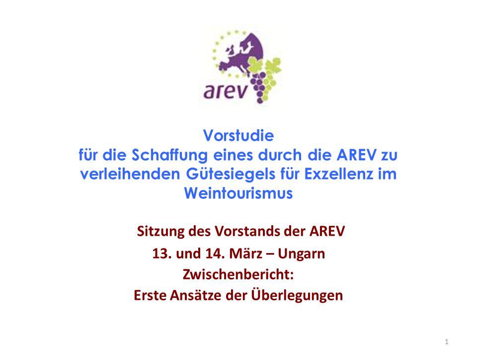 Vorstudie für die Schaffung eines durch die AREV zu verleihenden Gütesiegels für Exzellenz im Weintourismus Sitzung des Vorstands der AREV 13.