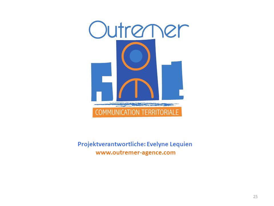 Projektverantwortliche: Evelyne Lequien www.outremer-agence.com 25
