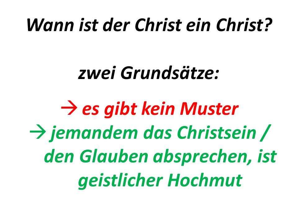 Wann ist der Christ ein Christ.