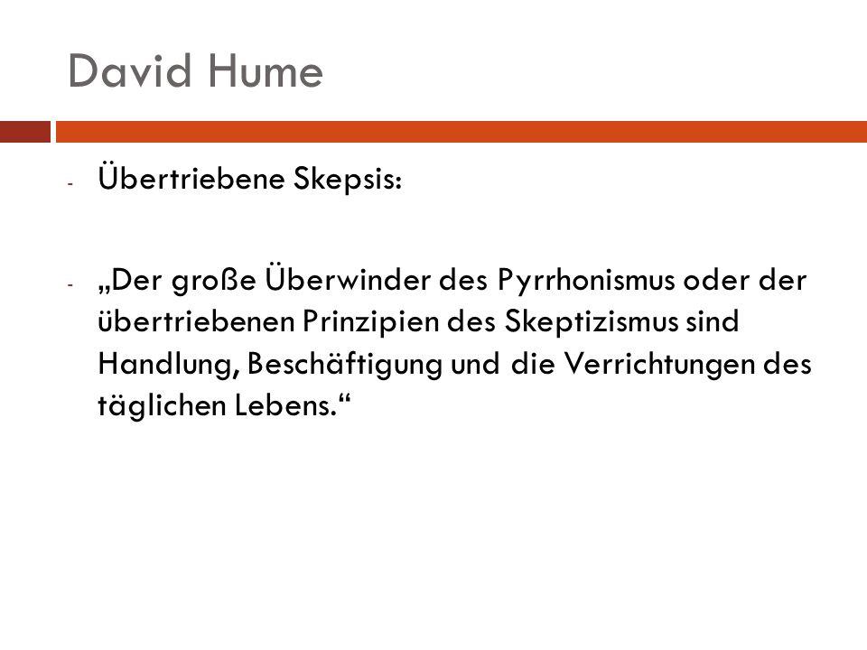 David Hume - Übertriebene Skepsis: - Der große Überwinder des Pyrrhonismus oder der übertriebenen Prinzipien des Skeptizismus sind Handlung, Beschäfti