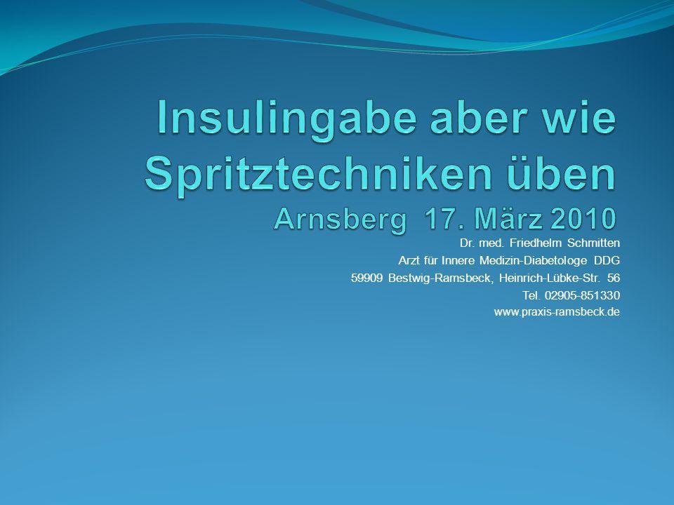 Dr. med. Friedhelm Schmitten Arzt für Innere Medizin-Diabetologe DDG 59909 Bestwig-Ramsbeck, Heinrich-Lübke-Str. 56 Tel. 02905-851330 www.praxis-ramsb