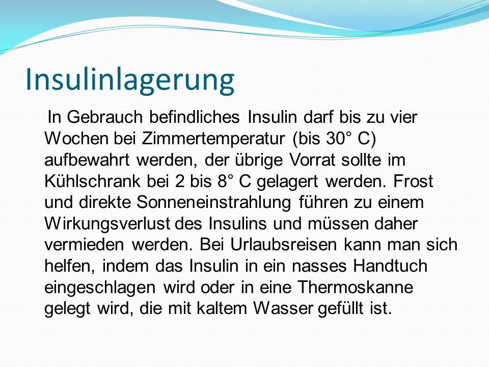 Insulinlagerung In Gebrauch befindliches Insulin darf bis zu vier Wochen bei Zimmertemperatur (bis 30° C) aufbewahrt werden, der übrige Vorrat sollte