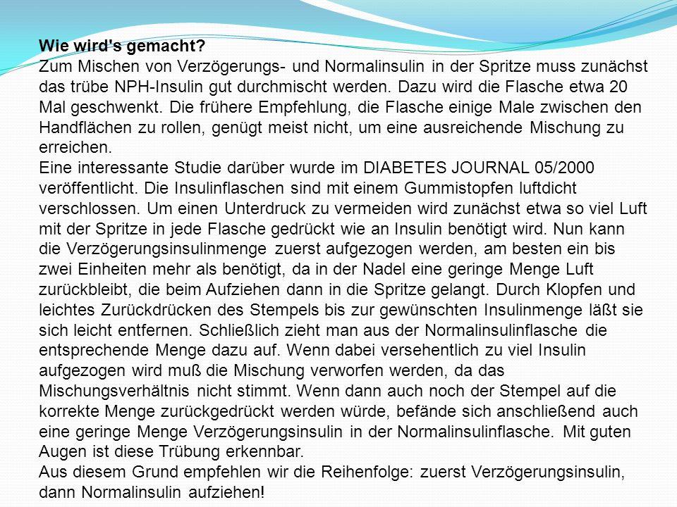 Wie wird's gemacht? Zum Mischen von Verzögerungs- und Normalinsulin in der Spritze muss zunächst das trübe NPH-Insulin gut durchmischt werden. Dazu wi