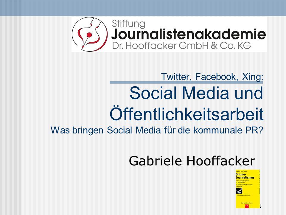 1 Twitter, Facebook, Xing: Social Media und Öffentlichkeitsarbeit Was bringen Social Media für die kommunale PR.