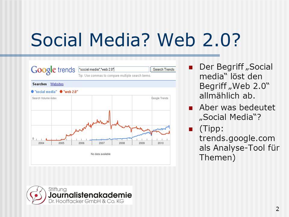 2 Social Media.Web 2.0. Der Begriff Social media löst den Begriff Web 2.0 allmählich ab.