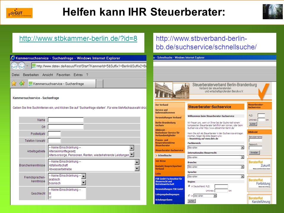 Formale Fallstricke bei der Gründung Helfen kann IHR Steuerberater: http://www.stbkammer-berlin.de/?id=8http://www.stbverband-berlin- bb.de/suchservice/schnellsuche/