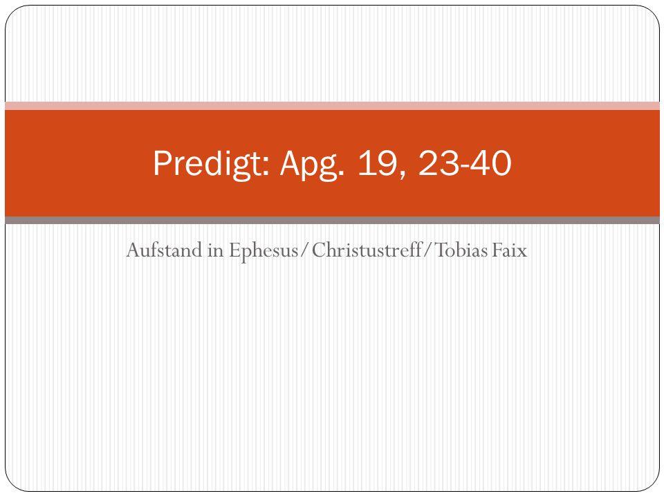 Aufstand in Ephesus/Christustreff/Tobias Faix Predigt: Apg. 19, 23-40