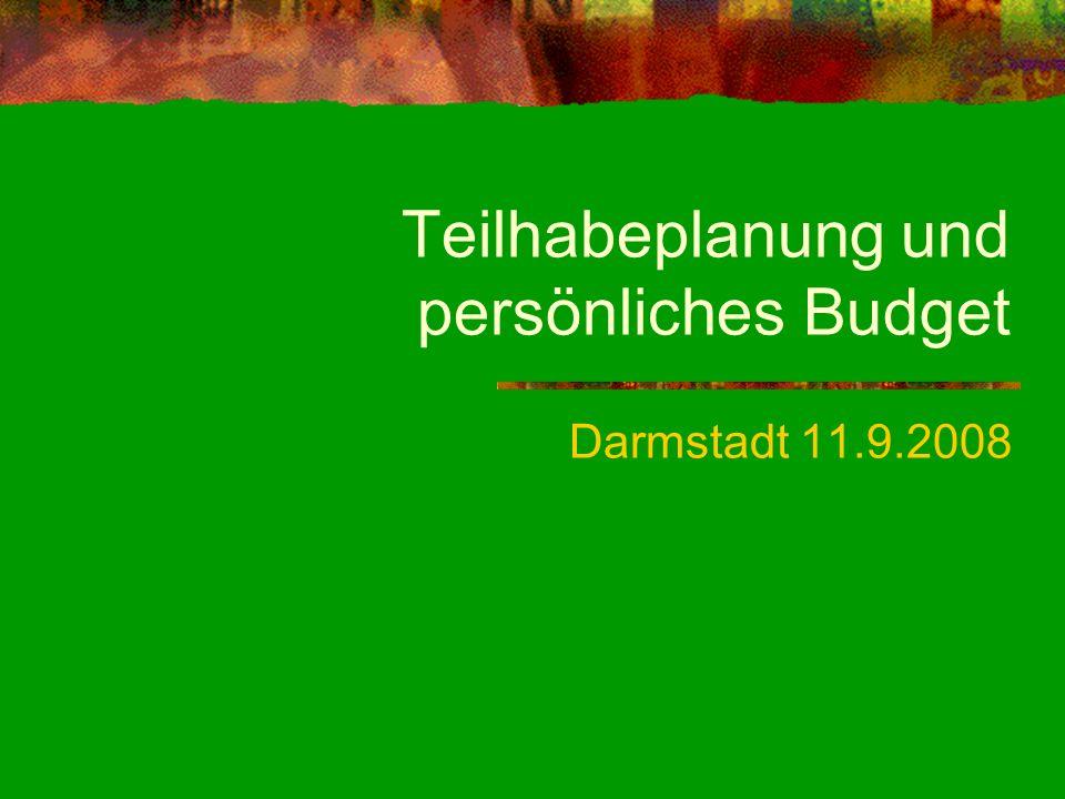Teilhabeplanung und persönliches Budget Darmstadt 11.9.2008