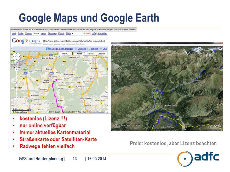 Google Maps und Google Earth GPS und Routenplanung | 13 | 16.05.2014 kostenlos (Lizenz !!!) nur online verfügbar immer aktuelles Kartenmaterial Straße