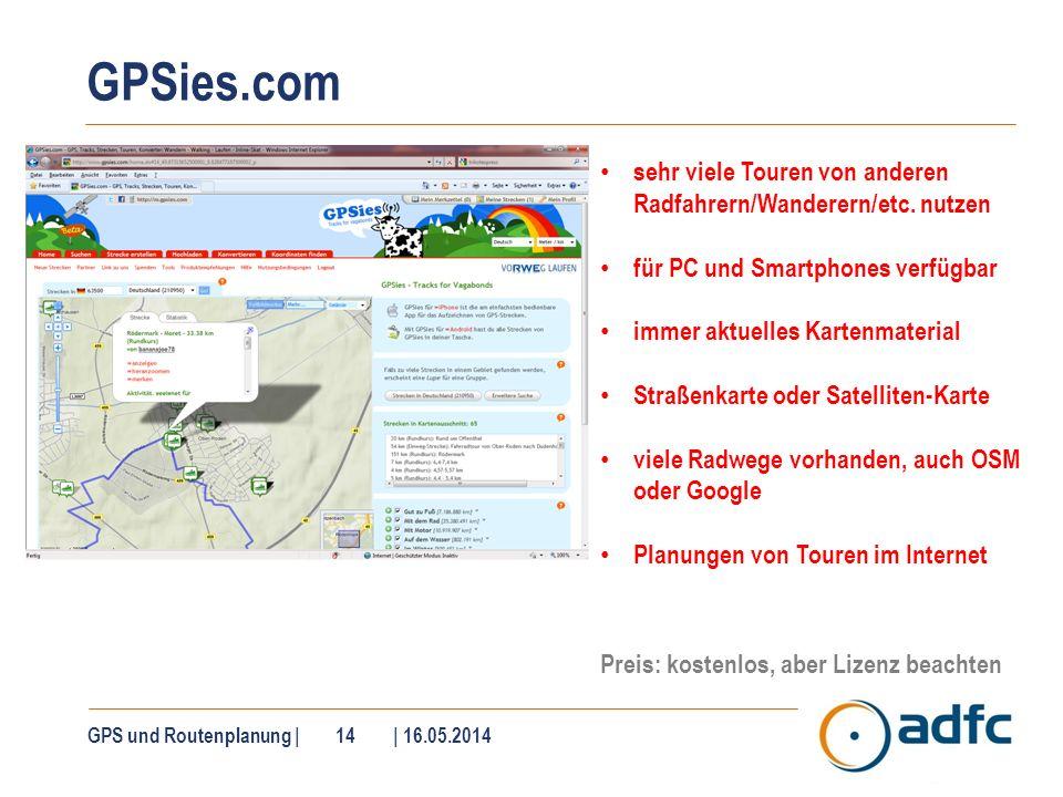 GPSies.com GPS und Routenplanung | 14 | 16.05.2014 sehr viele Touren von anderen Radfahrern/Wanderern/etc. nutzen für PC und Smartphones verfügbar imm