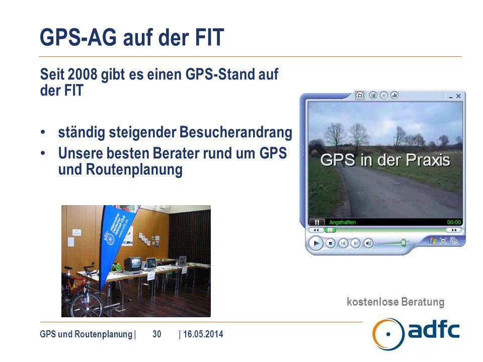 GPS-AG auf der FIT Seit 2008 gibt es einen GPS-Stand auf der FIT ständig steigender Besucherandrang Unsere besten Berater rund um GPS und Routenplanun