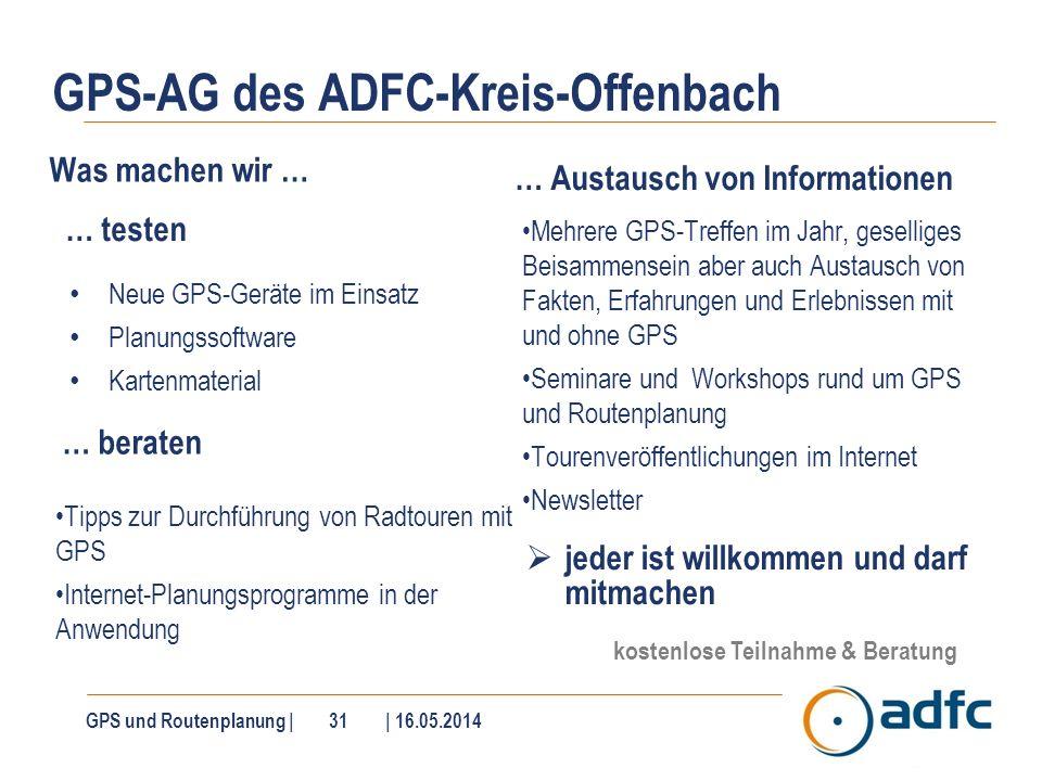 GPS-AG des ADFC-Kreis-Offenbach Was machen wir … Tipps zur Durchführung von Radtouren mit GPS Internet-Planungsprogramme in der Anwendung … Austausch