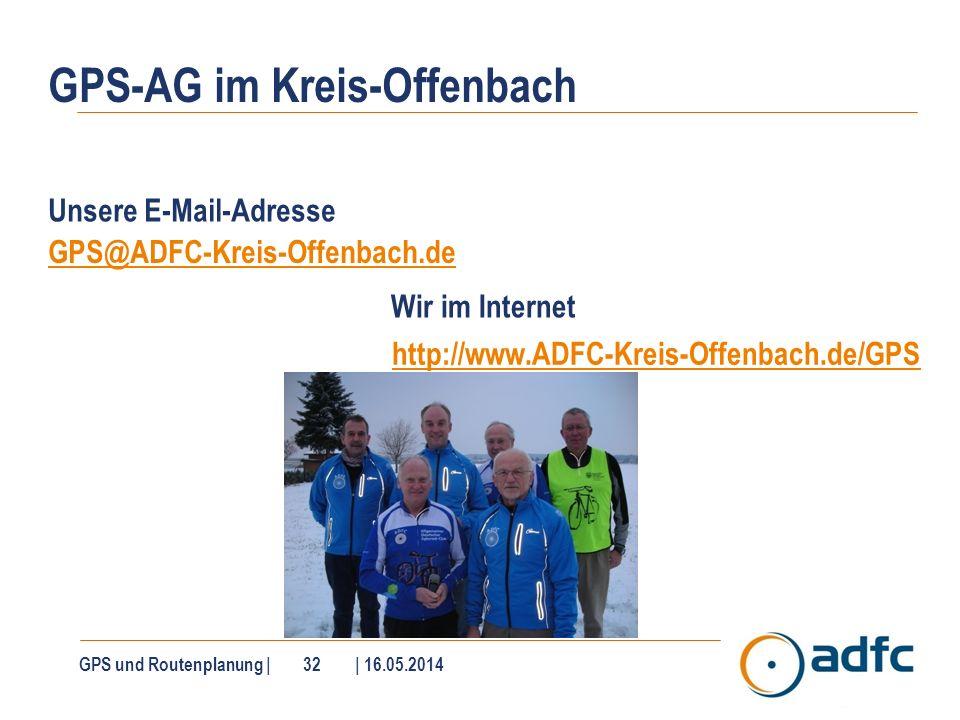 GPS-AG im Kreis-Offenbach Unsere E-Mail-Adresse GPS@ADFC-Kreis-Offenbach.de Wir im Internet http://www.ADFC-Kreis-Offenbach.de/GPS GPS und Routenplanu