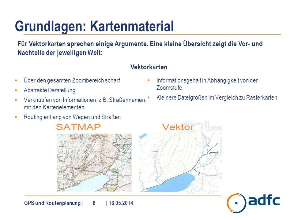 Touratech GPS und Routenplanung   17   16.05.2014 Raster- und Vektorkarten sehr umfangreich fremdes Kartenmaterial kann verwendet werden komplexe SW, eher für den Profi geeignet kann eingescannte Papierkarten verwenden Preis: ab 79 Euro