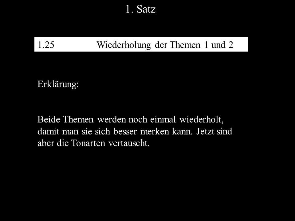 1.25Wiederholung der Themen 1 und 2 1. Satz Erklärung: Beide Themen werden noch einmal wiederholt, damit man sie sich besser merken kann. Jetzt sind a