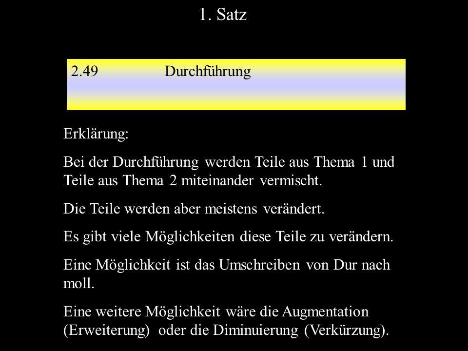 2.49Durchführung 1. Satz Erklärung: Bei der Durchführung werden Teile aus Thema 1 und Teile aus Thema 2 miteinander vermischt. Die Teile werden aber m