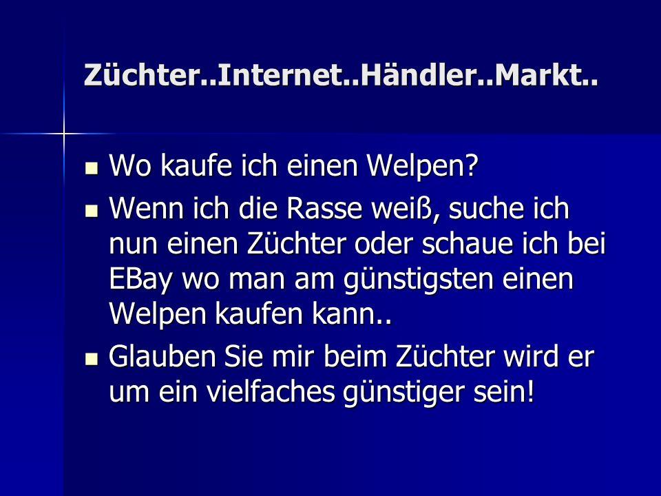 Züchter..Internet..Händler..Markt..Wo kaufe ich einen Welpen.