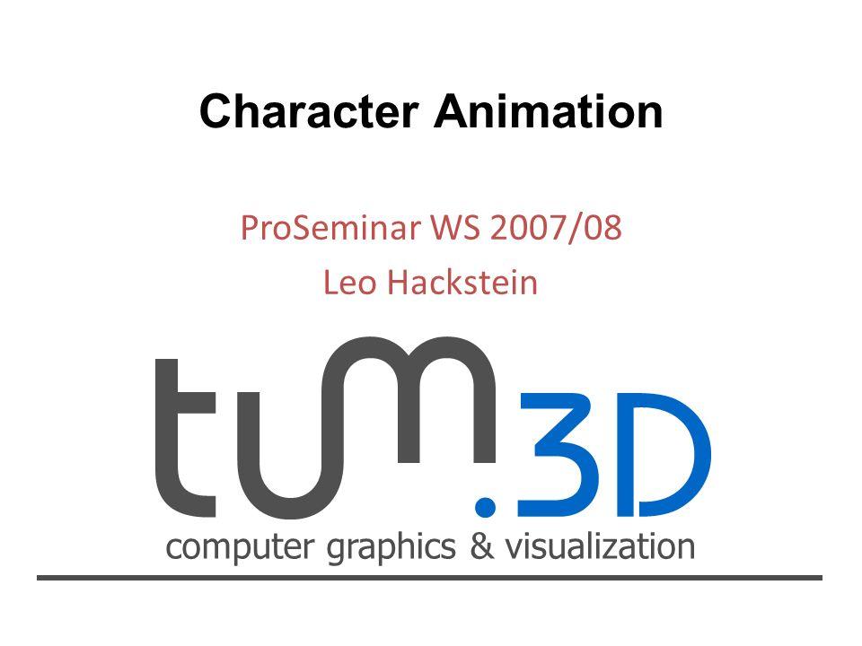 computer graphics & visualization Character Animation Leo Hackstein Übersicht Einführung Einführung – Geschichte der Animation – Anwendungsgebiete – Objektrepräsentation Techniken Techniken – Keyframing – Inverse Kinematik – Motion Capture Abschluss Abschluss