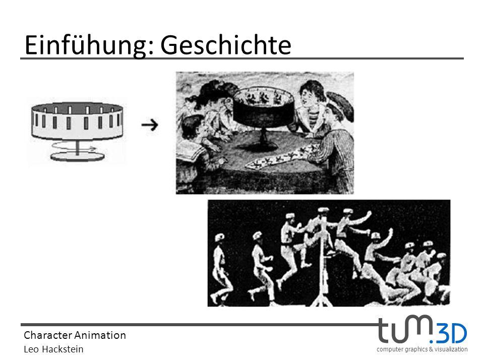 computer graphics & visualization Character Animation Leo Hackstein Techniken: Inverse Kinematik Oft finden sog.