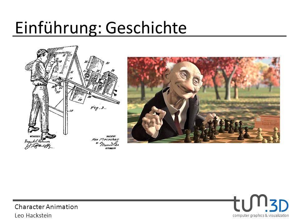 computer graphics & visualization Character Animation Leo Hackstein Einführung: Geschichte