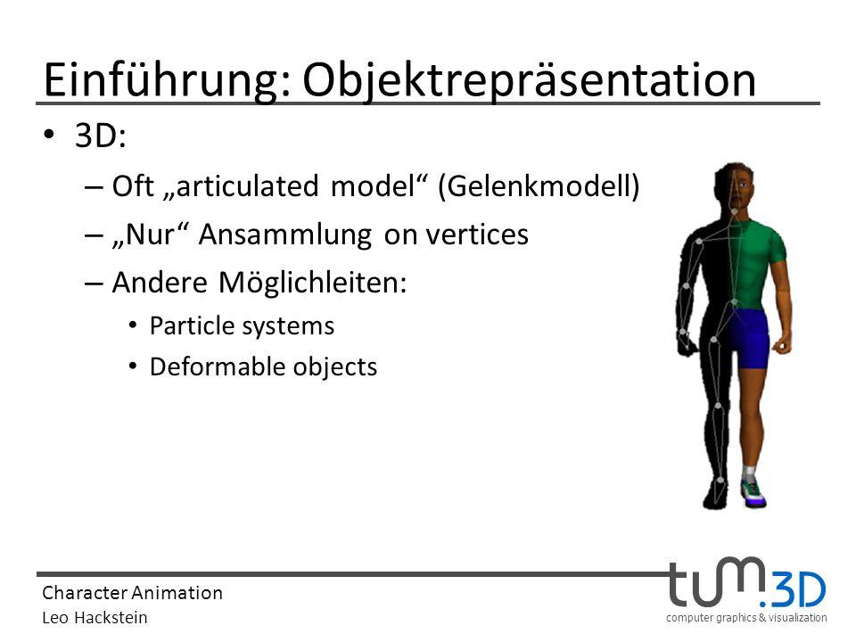 computer graphics & visualization Character Animation Leo Hackstein Techniken: skeletal vs.