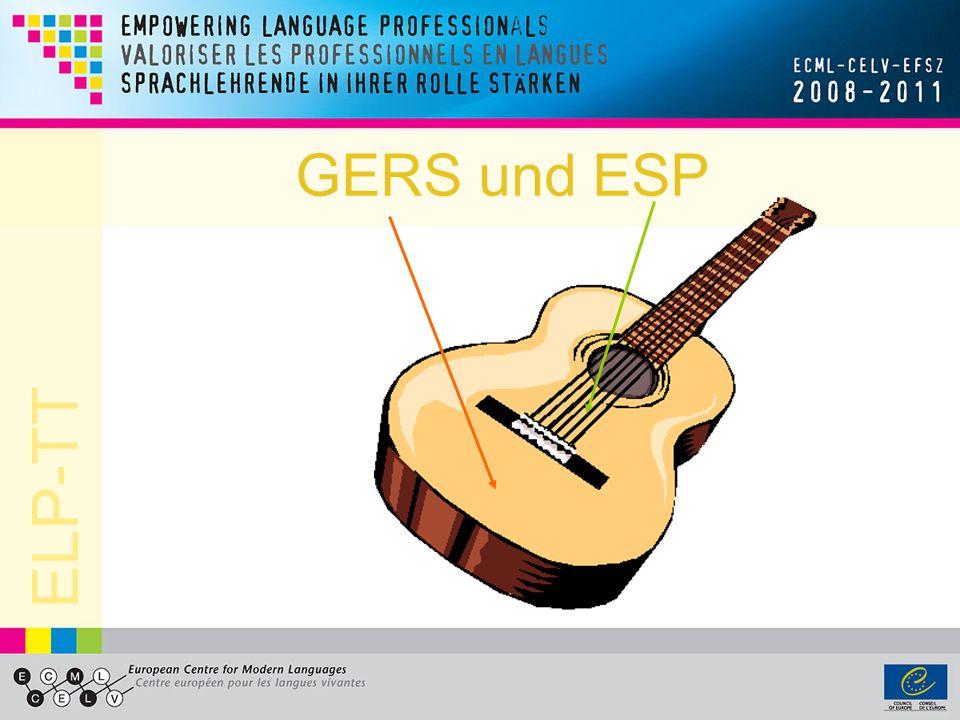 ELP-TT Unterscheidung zwischen Aktivitäten und Kompetenzen Eine Sprache zu lernen heißt Vokabular und Grammatik aufzubauen – aber wo ist das im ESP.