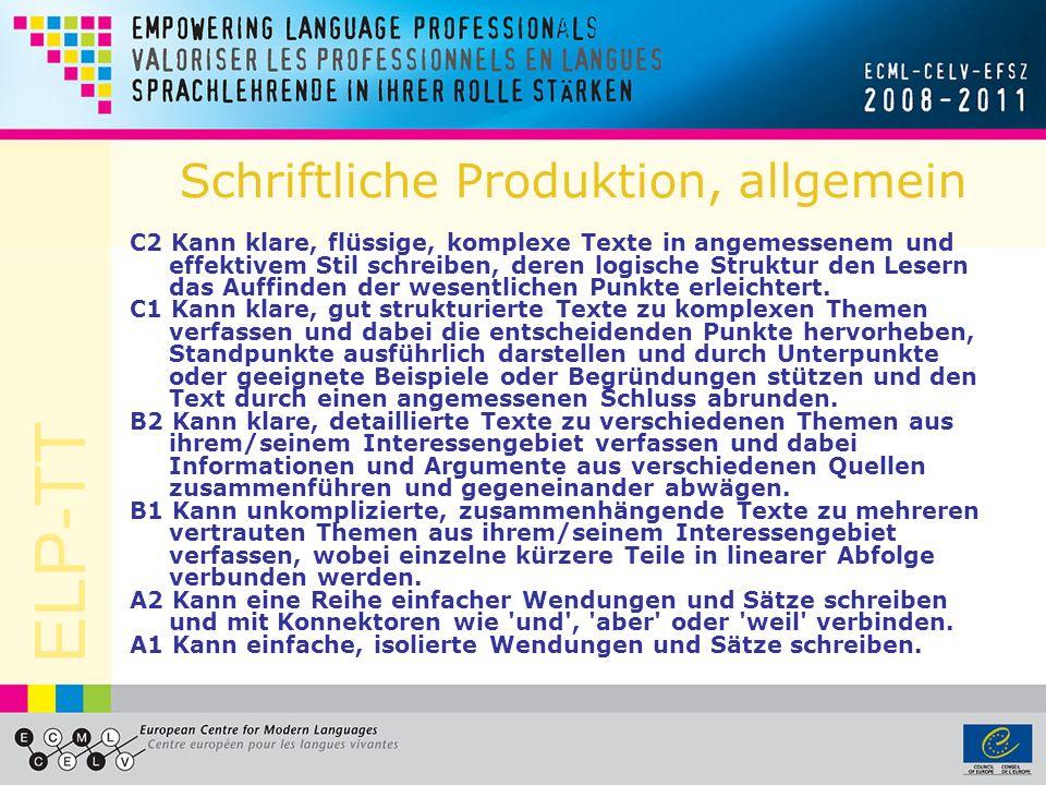 ELP-TT GERS: Kommunikative Aktivitäten RezeptionHören / Lesen Produktionmündlich / schriftlich Interaktionmündlich / schriftlich Mediationmündlich / schriftlich (Sprachmittlung)